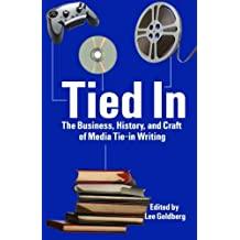 Tied In: The Business, History and Craft of Media Tie-In Writing