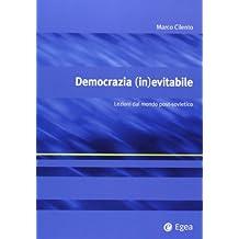 Democrazia (in)evitabile. Lezioni dal mondo post-sovietico