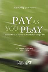 Pay as You Play: The True Price of Success in the Premier League Era