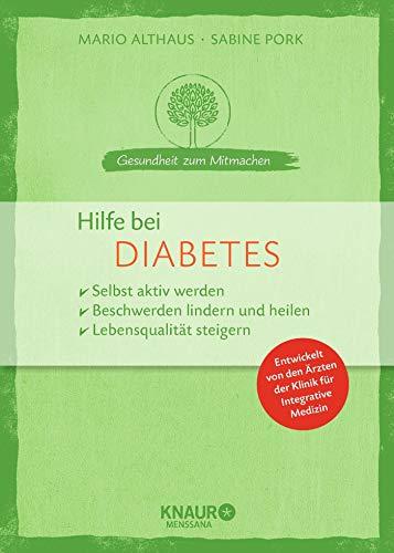 Hilfe bei Diabetes: selbst aktiv werden - Beschwerden lindern und heilen - Lebensqualität steigern (Gesundheit zum Mitmachen)