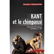 Kant et le chimpanzé : Essai sur l'être humain, la moarle et l'art
