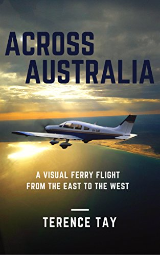 Across Australia: A visual ferry flight from the east to the west (English Edition)