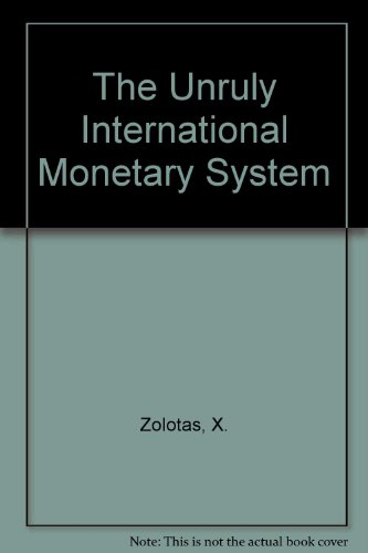the-unruly-international-monetary-system