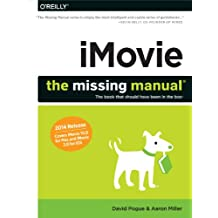 iMovie: The Missing Manual: 2014 release, covers iMovie 10.0 for Mac and 2.0 for iOS (Missing Manuals)
