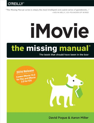 iMovie: The Missing Manual: 2014 release, covers iMovie 10.0 for Mac and 2.0 for iOS (Missing Manuals) (English Edition)