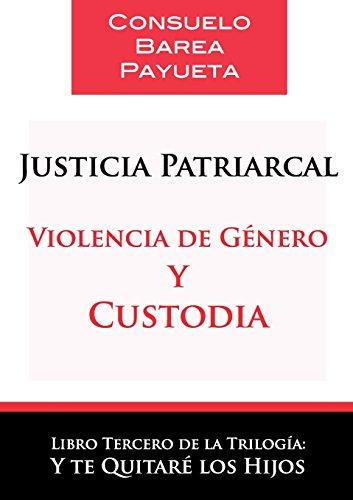 Justicia Patriarcal - Violencia De Genero Y Custodia