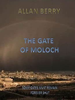 The Gate of Moloch (The Seven Gates Book 1) by [Berry, Allan]