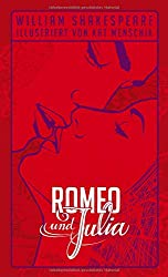 William Shakespeare: Romeo und Julia: Illustrierte Buchreihe