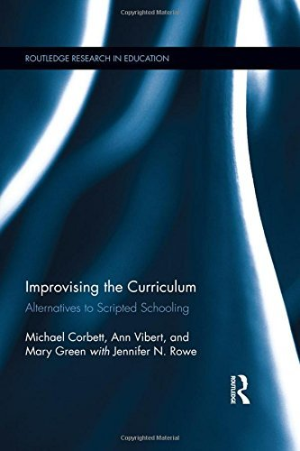 Improvising the Curriculum: Negotiating Risky Literacies in Cautious Schools (Routledge Research in Education) by Michael Corbett (2016-03-23)
