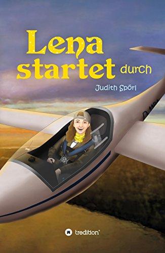 Lena startet durch (Lena fliegt sich frei 2)