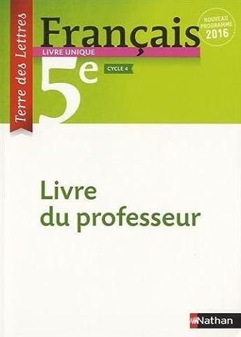 Français 5e Terre des lettres : Livre du professeur