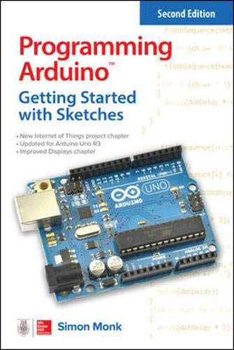 Programming Arduino: Getting Started with Sketches, Second Edition (Tab) por Simon Monk