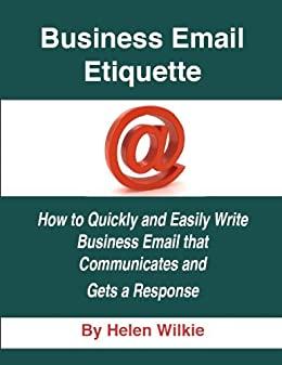 Business Email Etiquette: how to quickly and easily write
