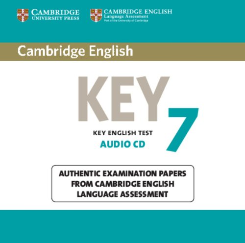 Cambridge English Key 7 Audio CD: Authentic Examination Papers from Cambridge English Language Assessment