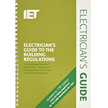 Electricians Guide To The Building Regulations 3rd Edition (Iet Wiring Regulations)