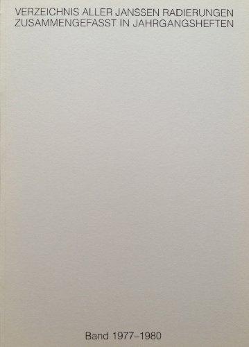Verzeichnis aller Janssen Radierungen zusammengefasst in Jahrgangsheften / Werkverzeichnis 1977-80
