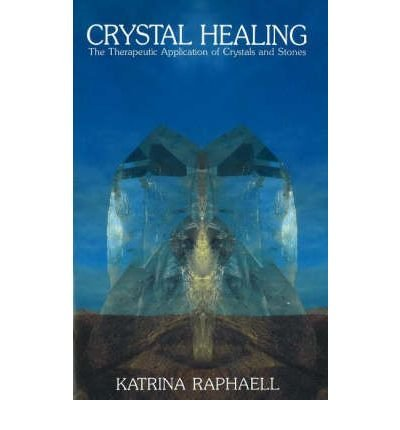 Crystal Healing The Therapeutic Application of Crystals and Stones by Raphaell, Katrina ( Author ) ON Jul-09-1987, Paperback