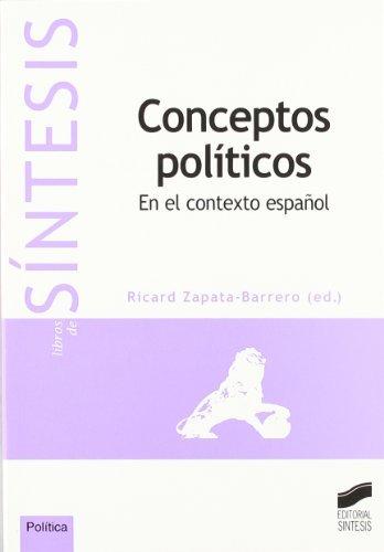 Conceptos políticos. En el contexto español (Colección Síntesis. Política) por Ricard Zapata-Barrero (editor)