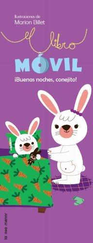 Buenas noches, conejito!: El libro móvil (Luna de papel) por Marion Billet