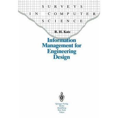[(Information Management for Engineering Design * * )] [Author: Randy H. Katz] [Dec-2011]
