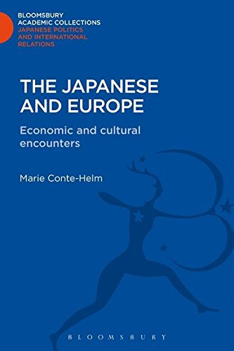 The Japanese and Europe: Economic and Cultural Encounters (Bloomsbury Academic Collections: Japan)
