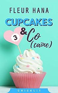 Cupcakes & Co(caïne), tome 3 par Fleur Hana