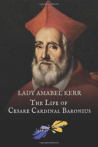 The Life of Cesare Cardinal Baronius