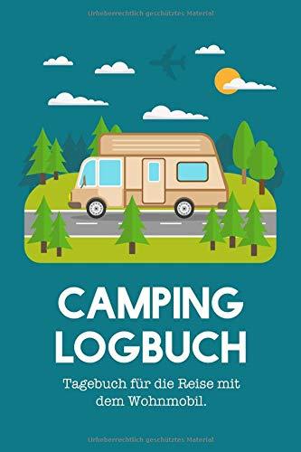 Camping Logbuch: Tagebuch für die Reise mit dem Wohnmobil