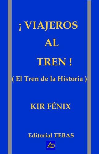 ¡Viajeros al Tren! (El Tren de la Historia) por Manuel López de Haro