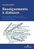 Enseignements À Distance: Des Arts Savants, Le Génie d'Un Métier, l'Instruction En Valeurs: Anthropologies d'Une Organisation Éducative...