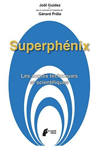 Superphenix: Les acquis techniques et scientifiques pdf, epub