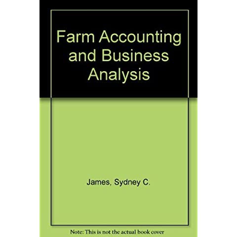 Farm Accounting and Business Analysis by Sydney C. James (1986-04-30)