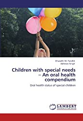 Children with special needs - An oral health compendium: Oral health status of special children
