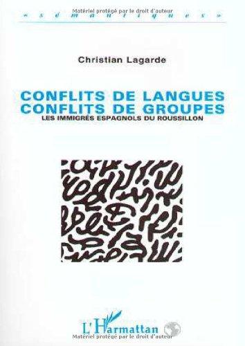 Conflits de langues, conflits de groupes : les immigrés espagnols du Roussillon
