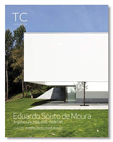 Eduardo Souto de Moura. Habitar. Arquitectura 2005- 2016 (TC Cuadernos)