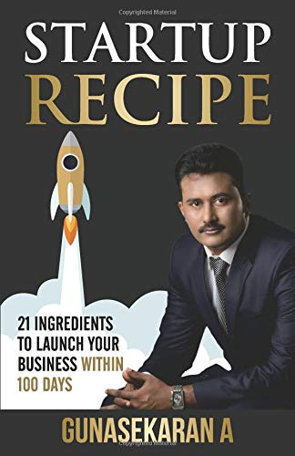 Startup Recipe: 21 Ingredients to Launch Your Business Within 100 Days
