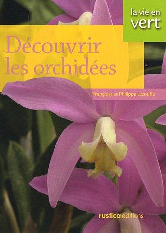Découvrir les orchidées par Françoise Lecoufle, Philippe Lecoufle