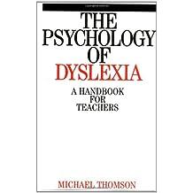 Psychology of Dyslexia: A Handbook for Teachers (Dyslexia Series  (Whurr))