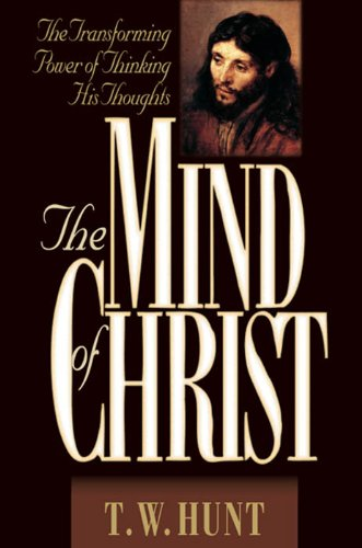 The Mind of Christ: The Transforming Power of Thinking His Thoughts (English Edition)
