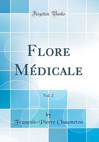 Flore Mdicale, Vol. 2 (Classic Reprint)