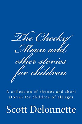 The Cheeky Moon and other stories for children: A collection of rhymes and  short stories for children of all ages