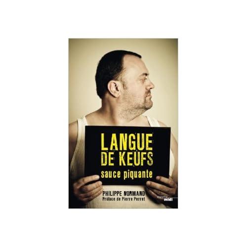 Langue de keufs sauce piquante de Philippe NORMAND ,Pierre PERRET (Préface) ( 20 février 2014 )