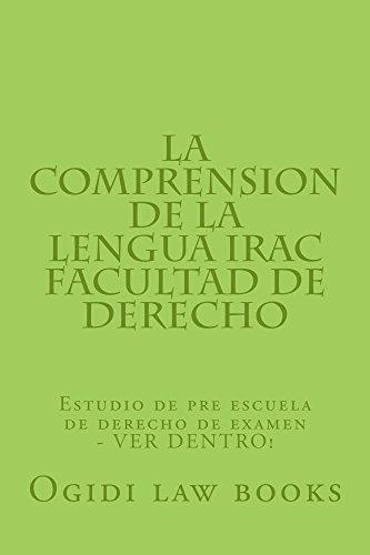 La comprension de la lengua IRAC Facultad de Derechoe * An electronic law book: e law book, Pre exam study by writers of 6 published bar essays -  LOOK INSIDE! !!!!! por Ogidi law books