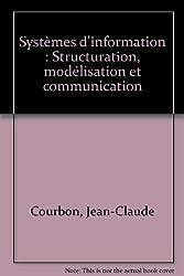 Systèmes d'information : Structuration, modélisation et communication