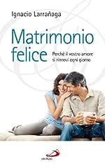 Idea Regalo - Matrimonio felice. Perché il vostro amore si rinnovi ogni giorno