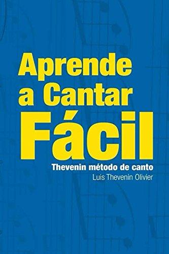 LA TECNICA VOCAL CON THEVENIN METODO DE CANTO - Cantar es Facil con