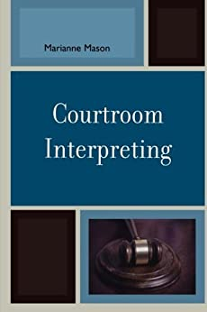 Courtroom Interpreting par [Mason, Marianne]
