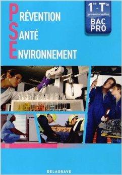 Prévention Santé Environnement 1e - Tle Bac Pro de Michèle Terret-Brangé ( 12 mars 2013 )