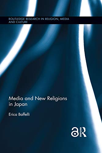 Media and New Religions in Japan (Routledge Research in Religion, Media and Culture) book cover
