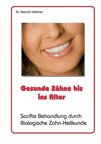 Gesunde Zähne bis ins Alter por Dietrich Volkmer
